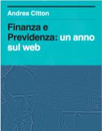 Andrea Citton - Previdenza e Finanza: un anno sul web